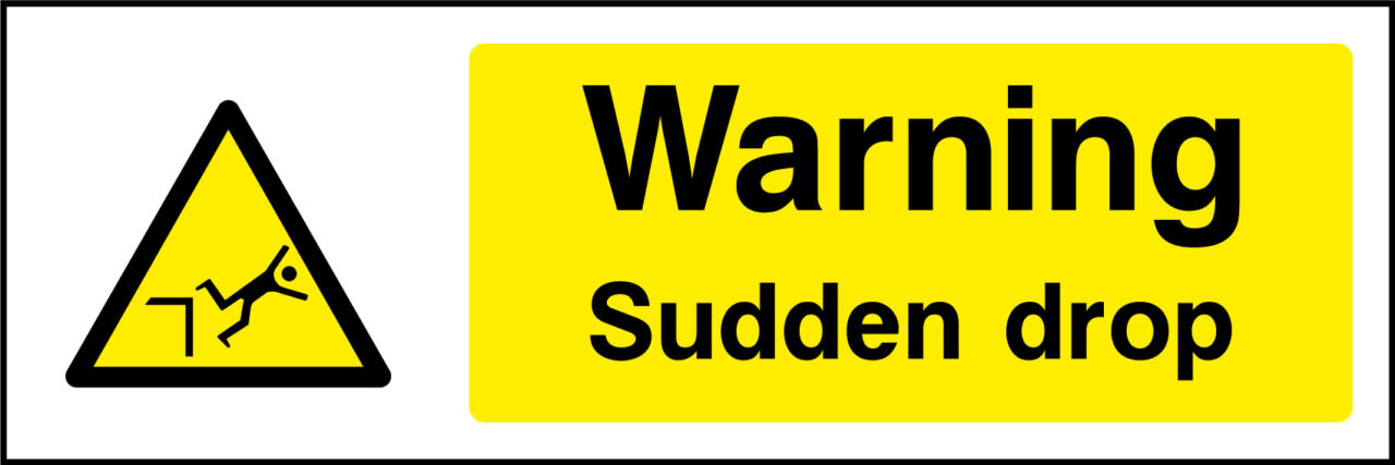 Sudden drop sign