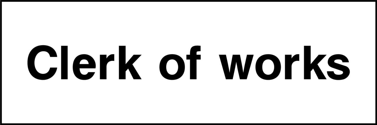 Clerk of works sign