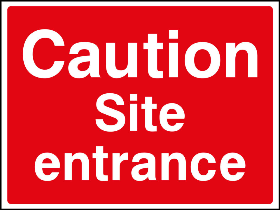 Caution site entrance sign