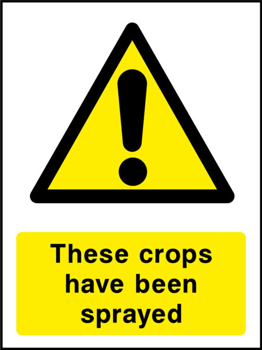 These crops have been sprayed sign