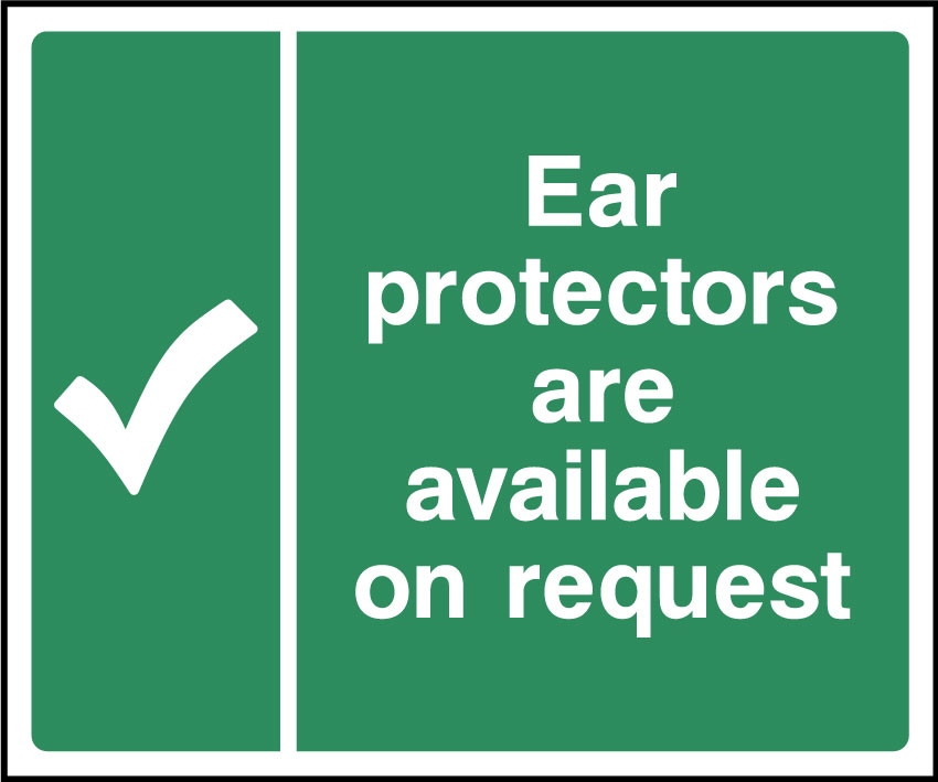 Ear protectors are available on request sign