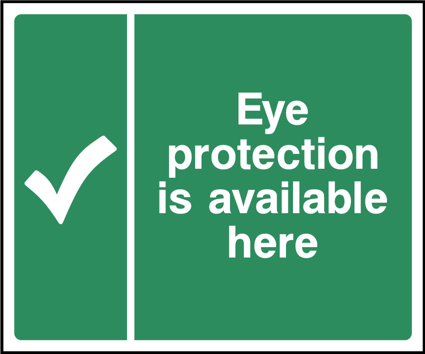 Eye protection is available from here sign