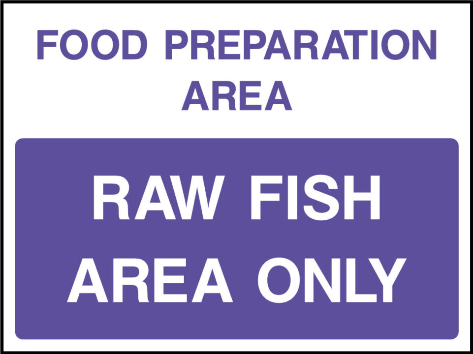 Raw fish area only sign
