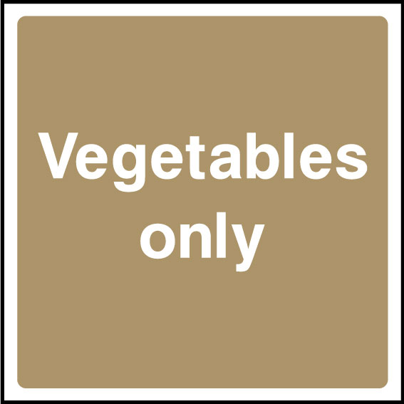 Vegetables only sign