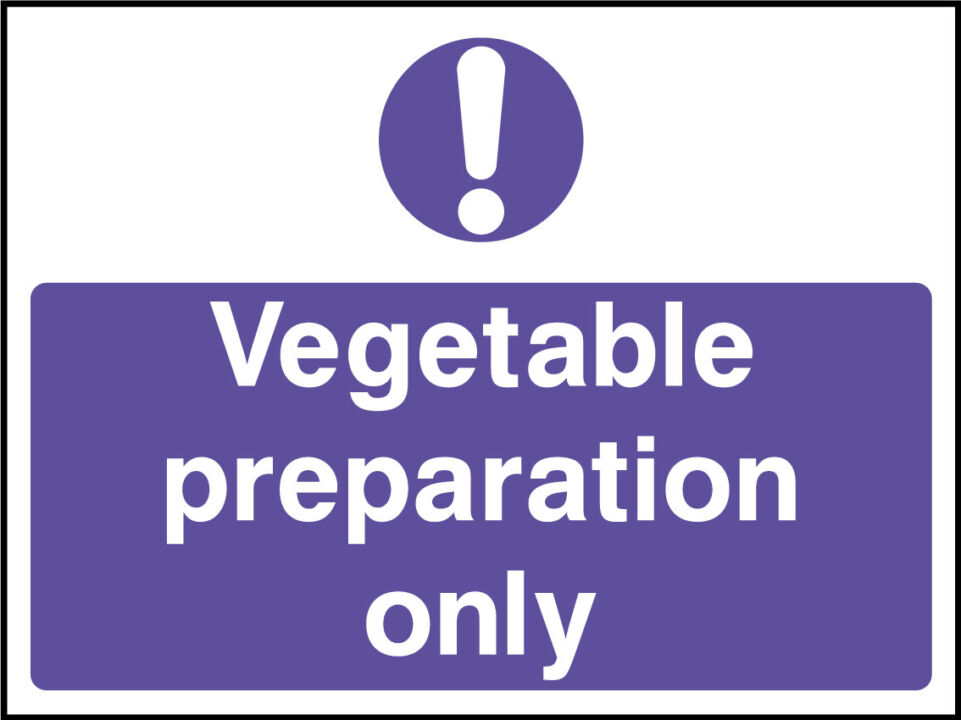 Vegetable prep only sign