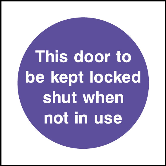 Door must be kept locked sign