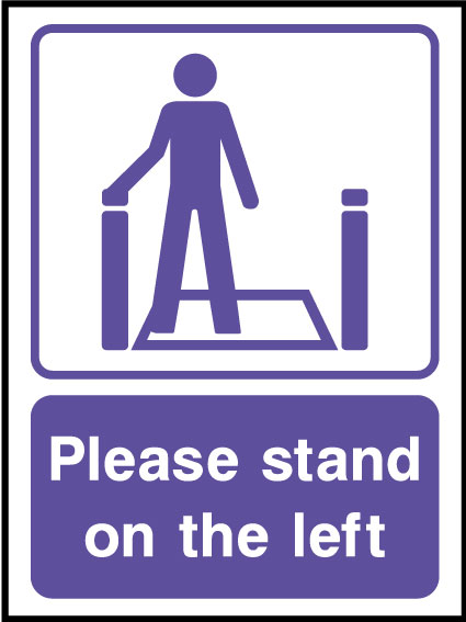Please stand on left sign